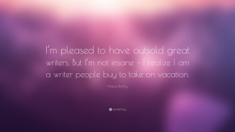 852657-Maeve-Binchy-Quote-I-m-pleased-to-have-outsold-great-writers-But-I